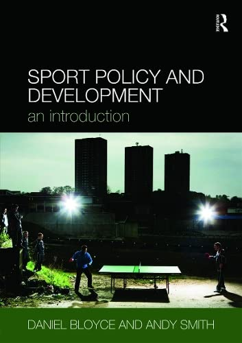 Sport, Policy and Development: An Introduction by Daniel Bloyce