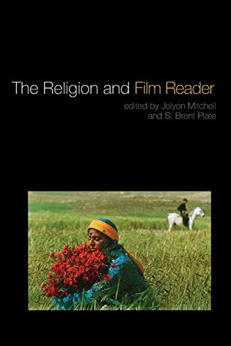 The Religion and Film Reader By Edited by Professor Jolyon Mitchell