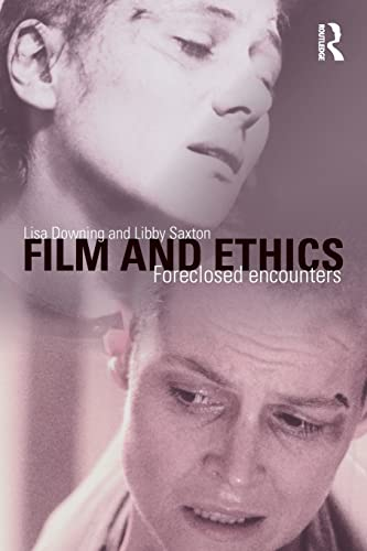 Film and Ethics By Lisa Downing (University of Exeter, UK)