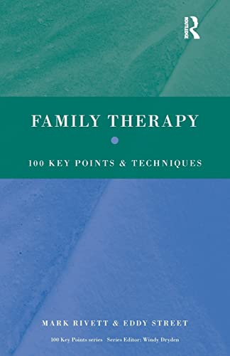 Family Therapy: 100 Key Points and Techniques by Mark Rivett (Director of Family and Systemic Psychotherapy training, University of Exeter and family therapist, South Wales)