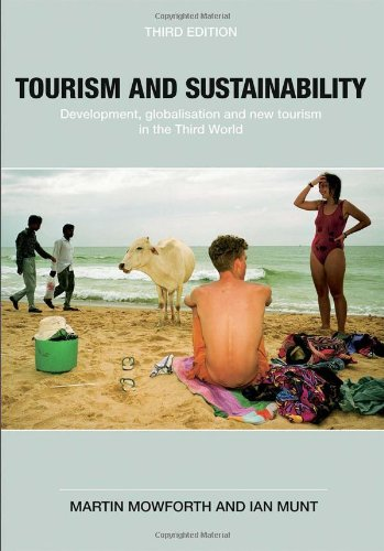 Tourism and Sustainability By Martin Mowforth (University of Plymouth, UK)