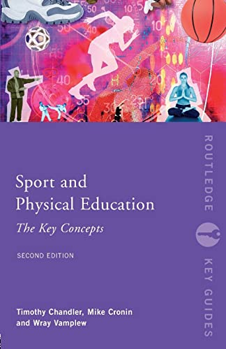Sport and Physical Education: The Key Concepts (Routledge Key Guides) By Tim Chandler