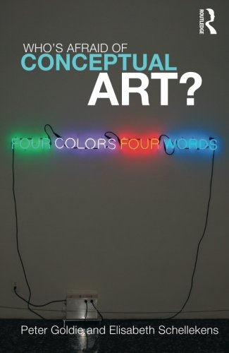 Who's Afraid of Conceptual Art? By Peter Goldie (Manchester University, UK)