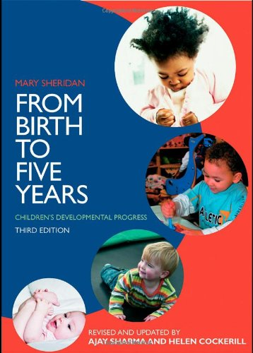 From Birth to Five Years: Children's Developmental Progress By Ajay Sharma (Southwark Primary Care Trust, UK)
