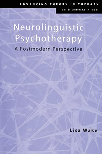 Neurolinguistic Psychotherapy By Lisa Wake (Director, Awaken School of Outcome Oriented Psychotherapies and Awaken Consulting and Training Services, UK)