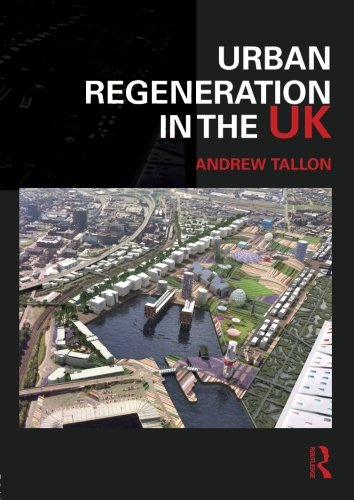 Urban Regeneration in the UK by Andrew Tallon (University of the West of England, UK)