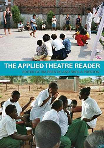 The Applied Theatre Reader By Tim Prentki (University of Winchester, UK)