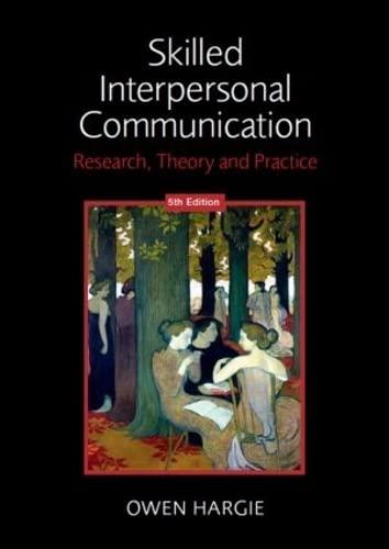 Skilled Interpersonal Communication By Owen Hargie