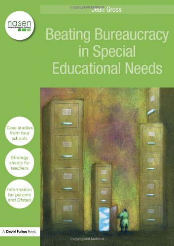 Beating Bureaucracy in Special Educational Needs By Jean Gross (Education Consultant)
