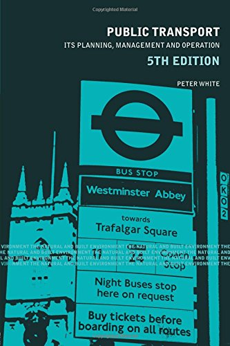 Public Transport: Its Planning, Management and Operation (The Natural and Built Environment Series) By Peter R. White