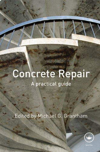 Concrete Repair By Edited by Michael G. Grantham (Concrete Solutions, and Sandberg LLP, UK)