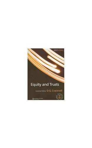 Equity and Trusts 2007-2008 By Edited by Douglas Cracknell (LLB of the Middle Temple, Barrister)