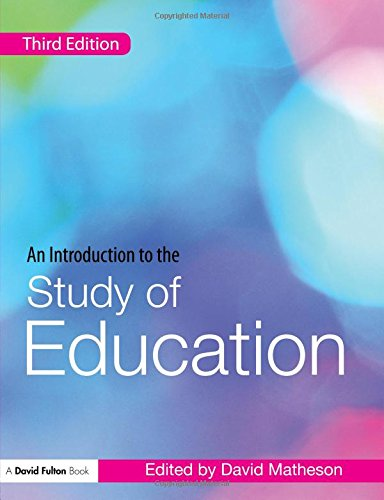 An Introduction to the Study of Education (David Fulton Books) Edited by David Matheson