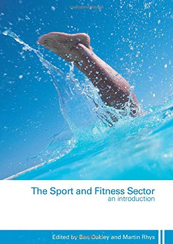 The Sport and Fitness Sector By Ben Oakley (The Open University, UK)