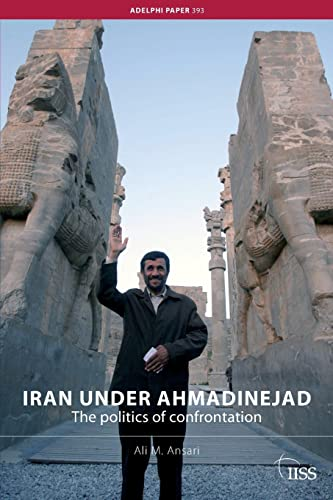 Iran under Ahmadinejad By Ali M. Ansari (University of St Andrews, UK)