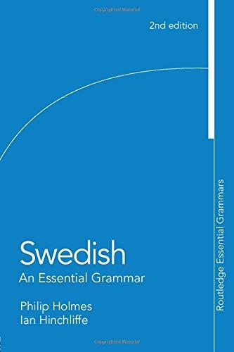 Swedish: An Essential Grammar By Ian Hinchliffe