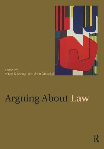Arguing About Law By Edited by Aileen Kavanagh (University of Oxford, UK)
