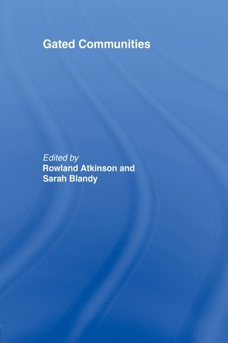 Gated Communities By Edited by Rowland Atkinson (University of Glasgow, UK)