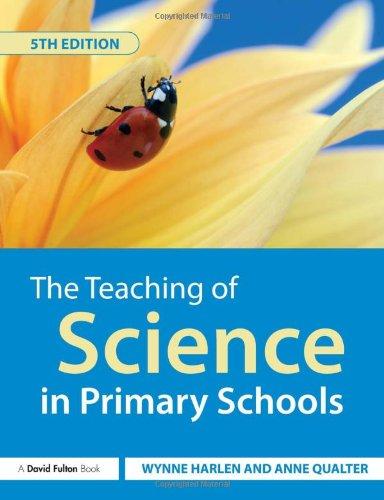 The Teaching of Science in Primary Schools By Wynne Harlen, OBE