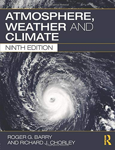 Atmosphere, Weather and Climate By Roger G. Barry