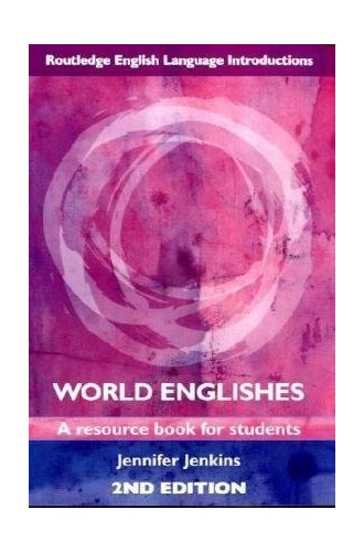 World Englishes By Jennifer Jenkins (University of Southampton, UK)