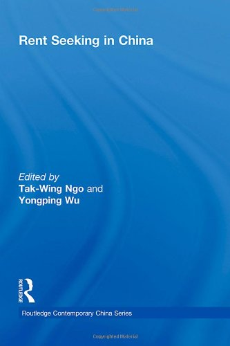 Rent Seeking in China By Edited by Tak-Wing Ngo (University of Macau, People's Republic of China)