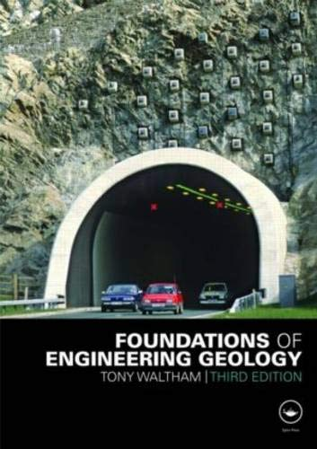 Foundations of Engineering Geology, Third Edition By Tony Waltham