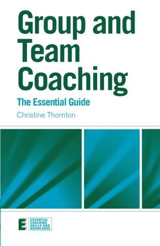 Group and Team Coaching By Christine Thornton (group analyst and executive coach, UK)