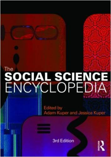 The Social Science Encyclopedia By Edited by Adam Kuper (London School of Economics and Political Science, UK)