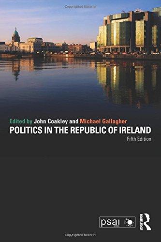 Politics in the Republic of Ireland By Edited by John Coakley
