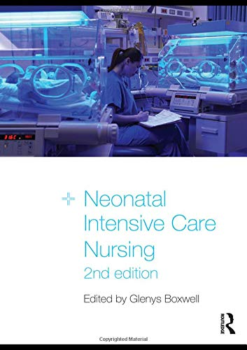 Neonatal Intensive Care Nursing By Edited by Glenys Boxwell