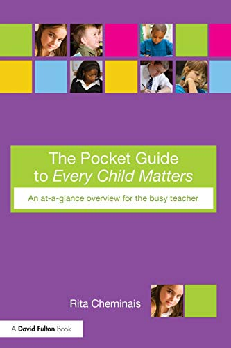 The Pocket Guide to Every Child Matters By Rita Cheminais