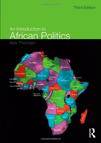 An Introduction to African Politics By Alex Thomson (University of Coventry, UK)