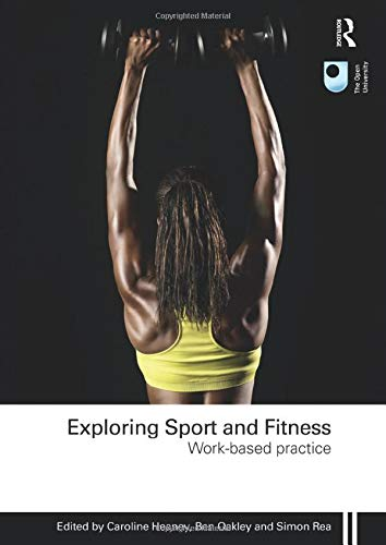 Exploring Sport and Fitness By Edited by Caroline Heaney (The Open University, UK)