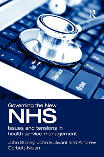 Governing the New NHS By John Storey