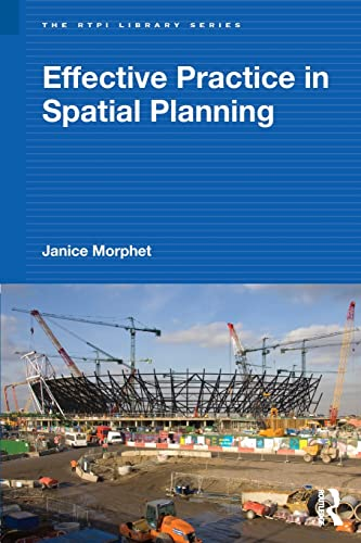 Effective Practice in Spatial Planning (RTPI Library Series) By Janice Morphet (Bartlett School of Architecture, University College London, UK)