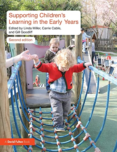 Supporting Children's Learning in the Early Years By Edited by Linda Miller