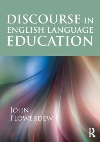 Discourse in English Language Education by John Flowerdew (City University of Hong Kong)