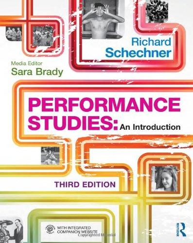 Performance Studies: An Introduction By Richard Schechner (Tisch School of the Arts, NYU, USA)