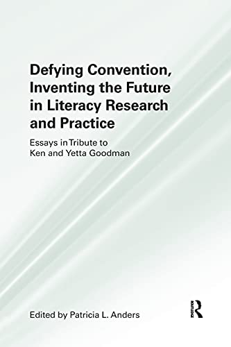 Defying Convention, Inventing the Future in Literary Research and Practice By Patricia L. Anders (University of Arizona, USA)