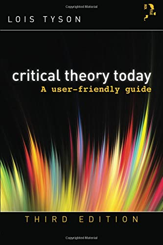 Critical Theory Today By Lois Tyson (Grand Valley State University, USA)