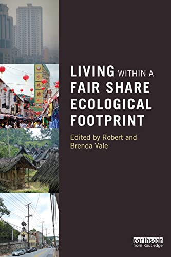 Living within a Fair Share Ecological Footprint By Robert Vale (Victoria University of Wellington, New Zealand)