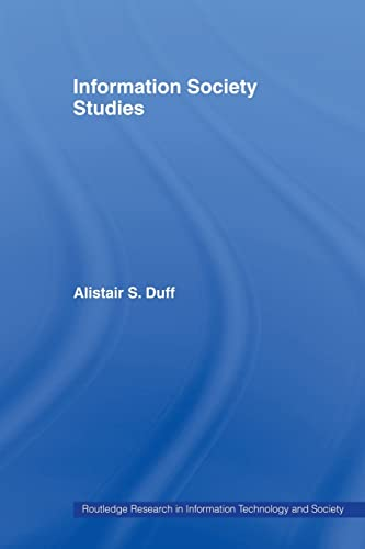Information Society Studies By Alistair S. Duff (Napier University, UK)