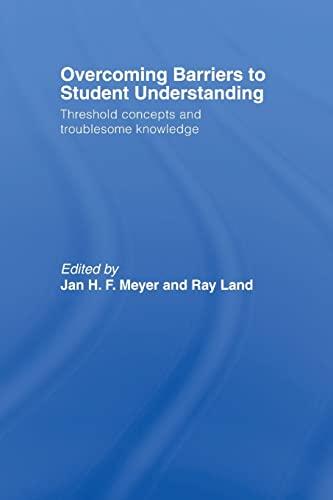 Overcoming Barriers to Student Understanding By Jan Meyer (University of Durham, UK)