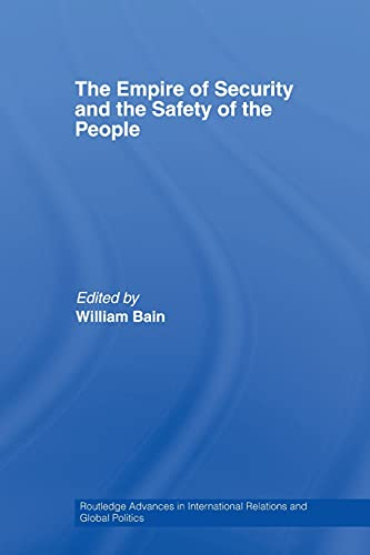 The Empire of Security and the Safety of the People By William Bain (National University of Singapore, Singapore)
