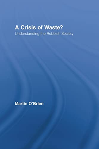 A Crisis of Waste? By Martin O'Brien