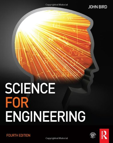Science for Engineering By John Bird (formerly Senior Lecturer, HMS Sultan, UK)