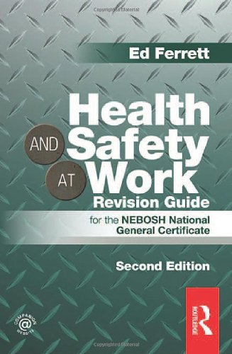 Health and Safety at Work Revision Guide By Ed Ferrett (PhD, BSc (Hons Eng), CEng, MIMechE, MIET, CMIOSH,)