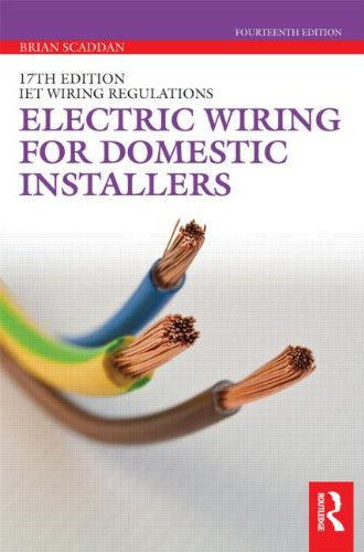 Electric Wiring for Domestic Installers By Brian Scaddan (formerly of Brian Scaddan Associates, UK)