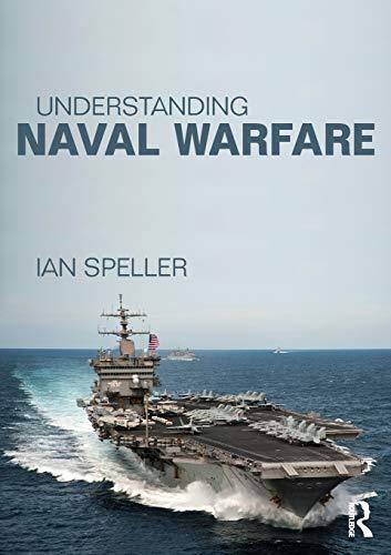 Understanding Naval Warfare By Ian Speller